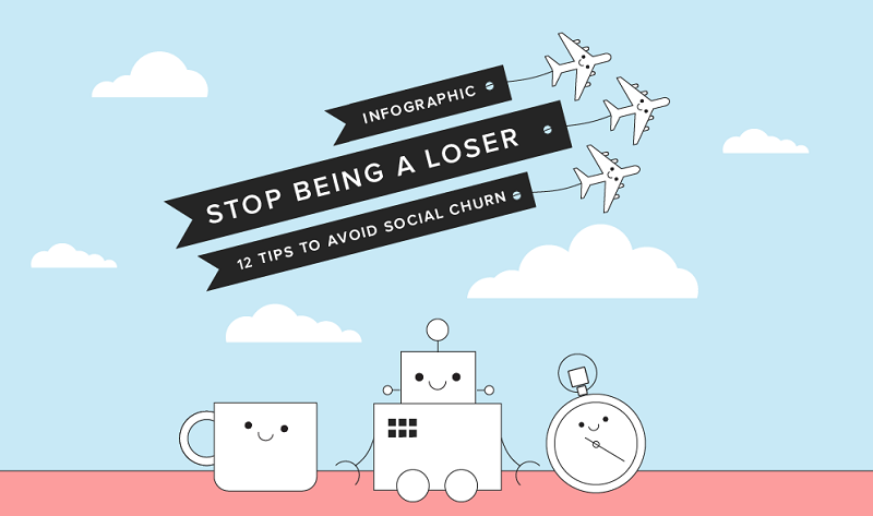 Stop Being a Loser: 12 Tips to Avoid Social Churn - #infographic #socialmedia