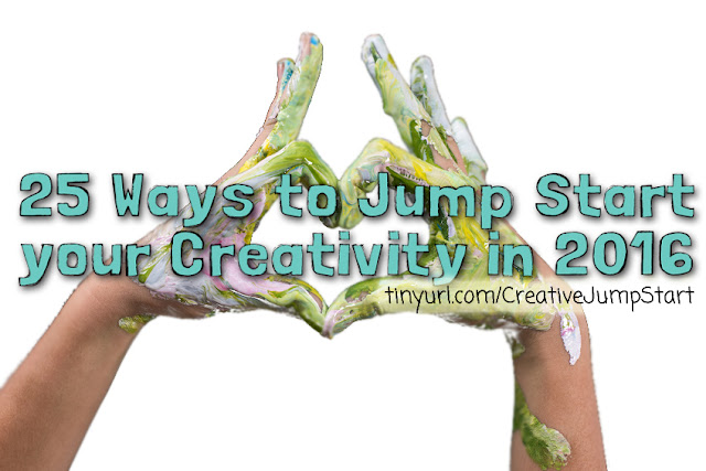 25 ways to jump start your creativity http://schulmanart.blogspot.com/2015/12/25-ways-to-jump-start-your-creativity.html