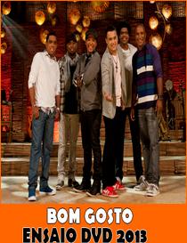 CD - Bom Gosto – Ensaio DVD 2013