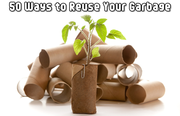 50 ways to reuse your garbage