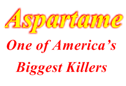 Aspartame is One of America's Biggest Killers