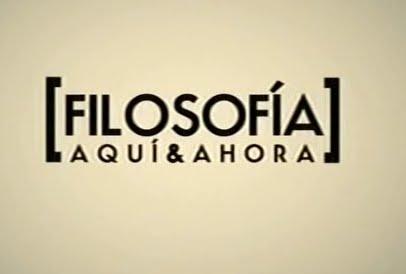 http://3.bp.blogspot.com/-owm8daI-fuo/Tm4pz19WCbI/AAAAAAAAAFg/F4XMEfy5F9s/s1600/FILOSOFIA+AQUI+Y+AHORA.jpg