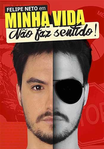 Felipe Neto: Minha Vida Não Faz Sentido Torrent – WEBRip 720p/1080p (2017)
