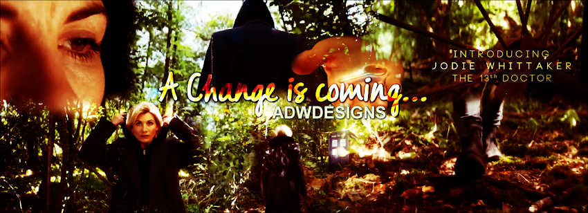 Absolutely Doctor Who Designs// A Change Is Coming....