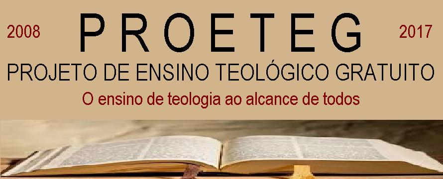 PROJETO ENSINO TEOLÓGICO GRATUITO - PROETEG
