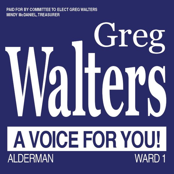 Greg Walters for Alderman / Ward 1