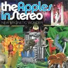 The Apples in stereo: New Magnetic Wonder