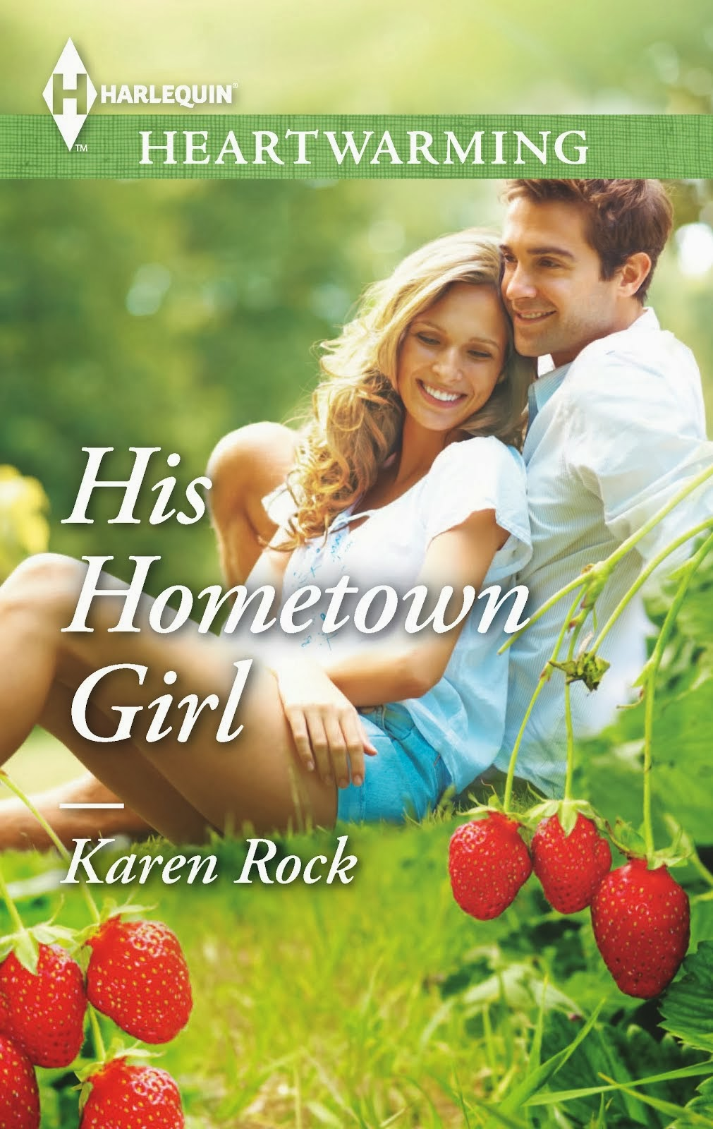 His Hometown Girl by Karen Rock