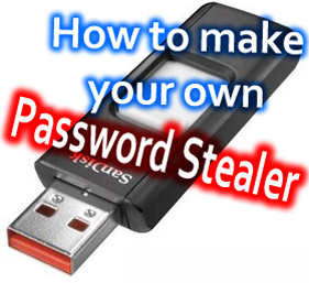 How To Make Your Own USB Password Stealer