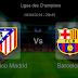 Pronostic Atlético Madrid - Barcelone : Ligue des Champions