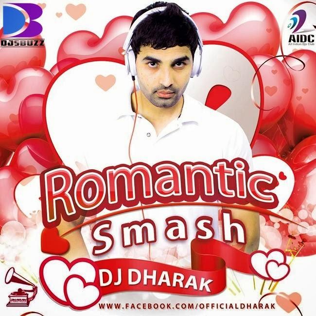 ROMANTICE SMASH 2014 BY DJ DHARAK MIX