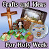 Holy Week Crafts and Ideas