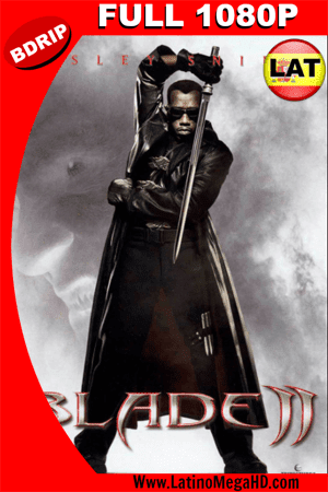 Blade II (2002) Latino Full HD BDRIP 1080p ()