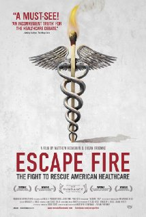 Escape Fire The Fight to Rescue American Healthcare 2012