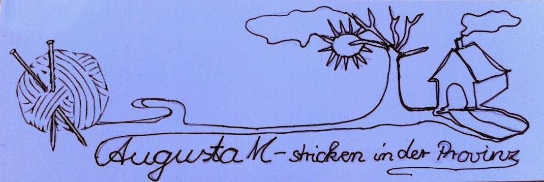 Augusta M.        - stricken in der Provinz