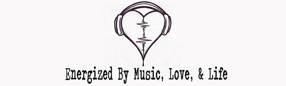 Energized By Music, Love, & Life
