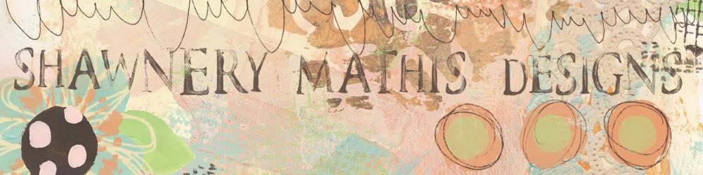 Shawnery Mathis Designs