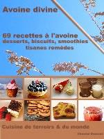 69 Recettes à l'Avoine - Desserts, biscuits, smoothies, tisanes remèdes