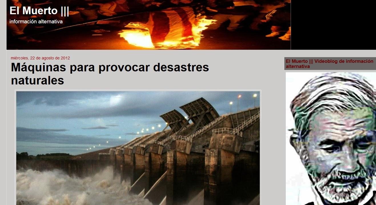 http://elmuertoquehabla.blogspot.nl/2012/08/maquinas-para-provocar-desastres.html