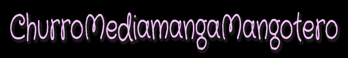 Churro Mediamanga Mangotero