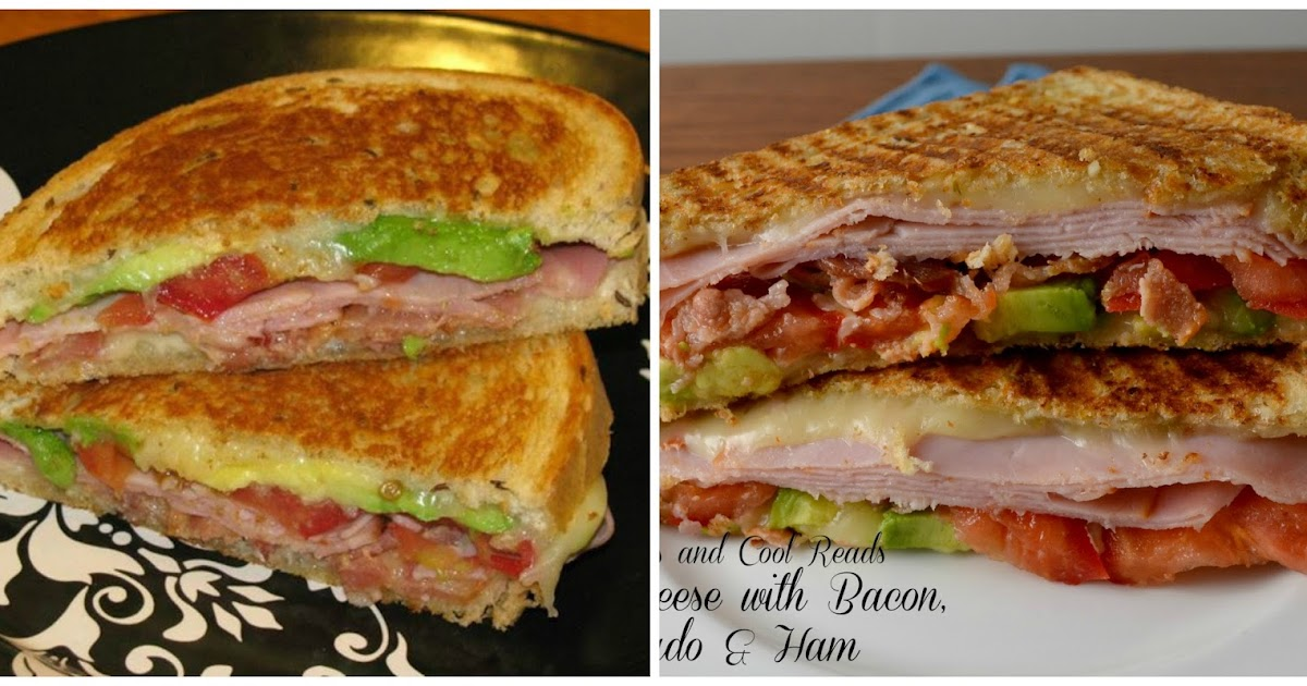 ... and Cool Reads: Updated post: Grilled Cheese with Bacon, Avocado & Ham