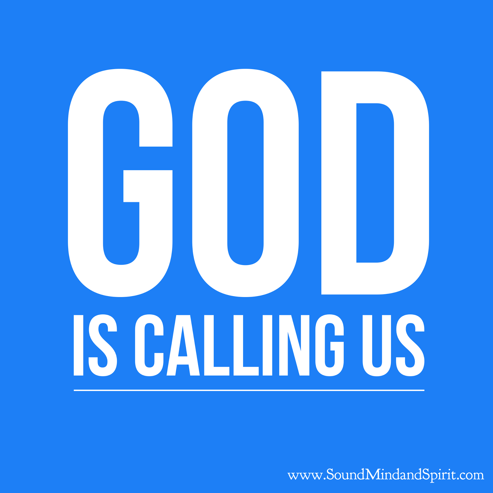 God is calling us