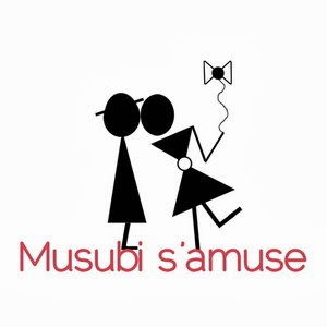 Musubi S'amuse....    Le Blog