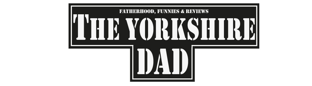 ... The Yorkshire Dad Blog ...