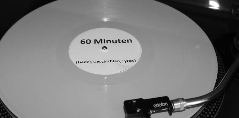 60 Minuten (Lieder, Geschichten, Lyrics)
