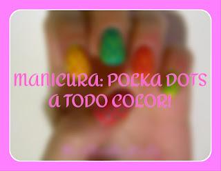 http://pinkturtlenails.blogspot.com.es/2015/07/manicura-polka-dots-todo-color.html