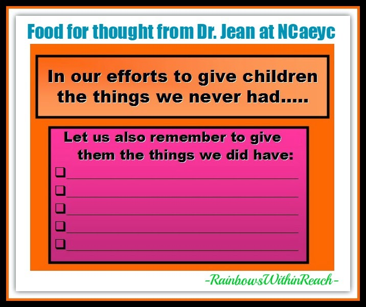 Dr. Jean Quote: Giving Children the Things we DID have Growing UP!