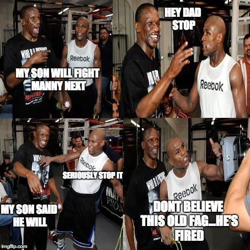 floyd told his dad not to talk to the media about fighting manny pacquaio