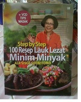 Buku Step by Step 100 Resep Lauk Lezat Minim Minyak Ala Sisca Soewitomo