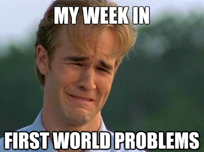 First World Problems, Happiness, Charity, Dawson, Crying, Meme