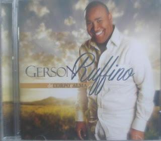 Gerson Rufino - De Corpo E Alma 2013