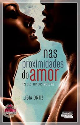 Nas proximidades do amor Ligia Ortiz