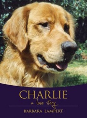 CHARLIE: A Love Story by Barbara Lampert