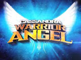 Cassandra: Warrior Angel – 20 May 2013