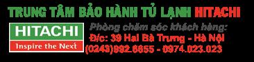 Trung tâm bảo hành, sửa chữa tủ lạnh Hitachi tại Hà Nội | Uy tín