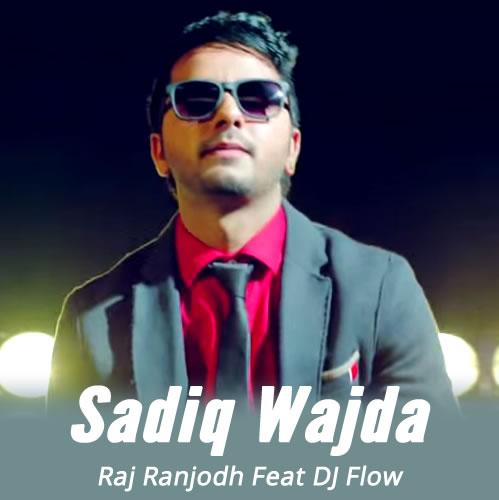 Sadiq Wajda - Raj Ranjodh