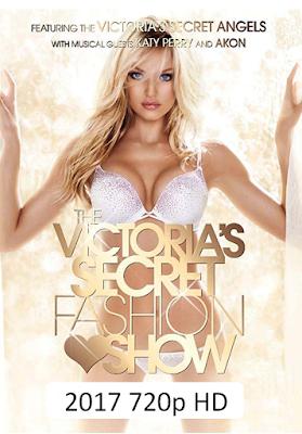 The Victorias Secret Fashion Show 2017 WebRip 720p [420MB]