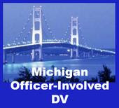 MICHIGAN OFFICER INVOLVED DOMESTIC VIOLENCE PROJECT