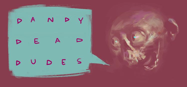 Dandy Dead Dudes
