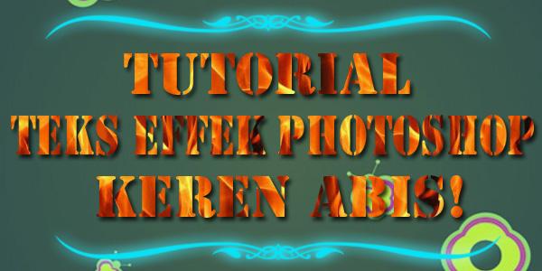 10 Tutorial Teks Efek Photoshop Yang Keren Banget