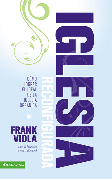 Frank A. Viola-Iglesia Reconfigurada-