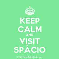 Keep calm and visit spácio