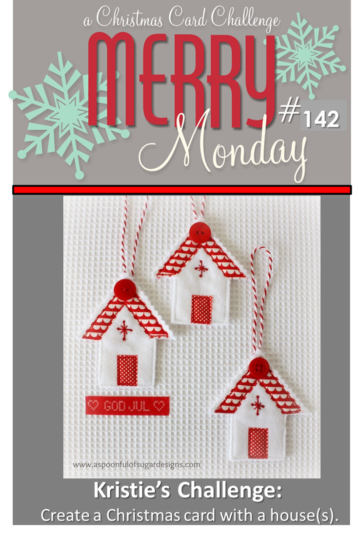 http://merrymondaychristmaschallenge.blogspot.ca/2015/01/merry-monday-142-houses.html
