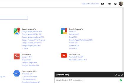 Google Maps API : Teori Pengantar, Mendapatkan Key dan Penggunaannya Pada Web
