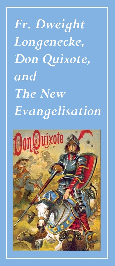 Don Quixote, and the New Evangelisation