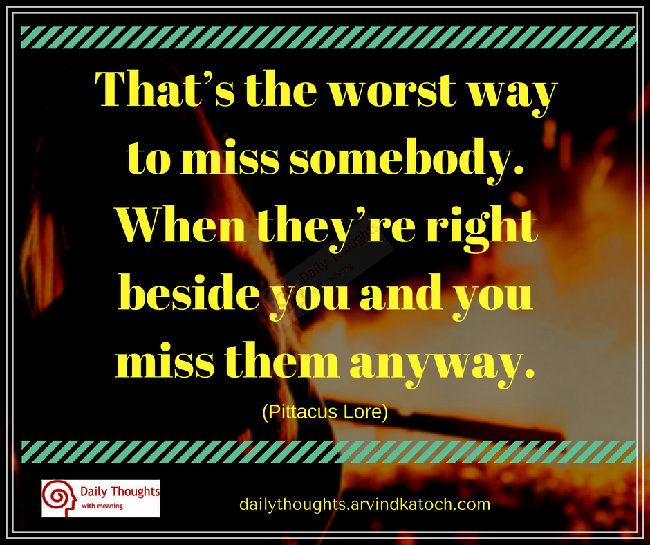 the worst way to miss someone The psychology of ignoring or giving someone a cold  a its a way to hurt  c sensitive personalities are easily hurt and its the worst form of emotional.